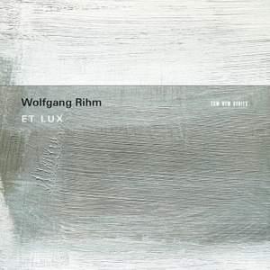 Rihm: Et Lux