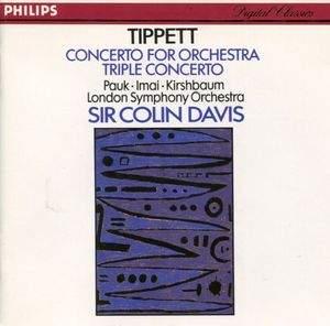Tippett: Concerto for Orchestra & Triple Concerto