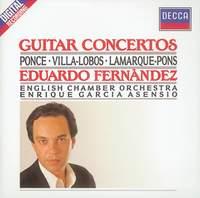 Ponce, Villa-Lobos & Lamarque-Pons: Guitar Concertos