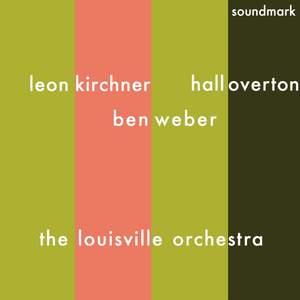 Leon Kirchner & Ben Weber: Orchestral Works
