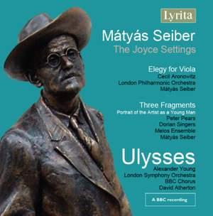 Mátyás Seiber: Ulysses, Elegy for Viola & Three Fragments