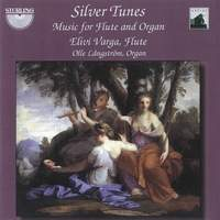 Silver Tunes - Music for Flute and Organ
