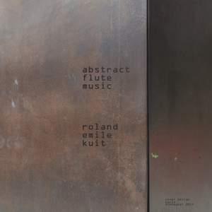 Roland Emile Kuit: Abstract Flute Music Product Image
