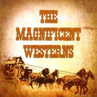 THE MAGNIFICENT WESTERNS