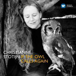 If the owl calls again: Christianne Stotijn