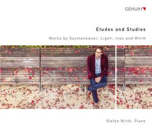Etudes and Studies by Szymanowski, Ligeti, Ives and Wirth