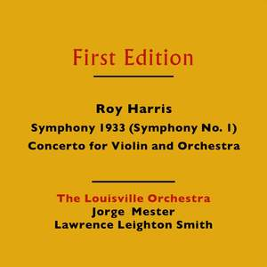 Roy Harris: Symphony No. 1 & Concerto for Violin and Orchestra