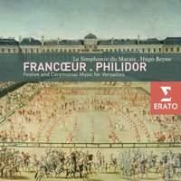 François Francoeur & André Philidor: Festive & Ceremonial Music for Versailles