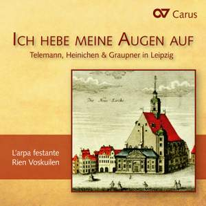 Ich hebe meine Augen auf: Telemann, Heinichen & Graupner in Leipzig Product Image