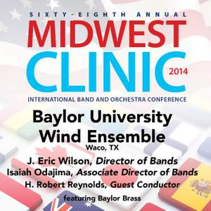 2014 Midwest Clinic: Baylor University Wind Ensemble