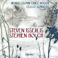 Mendelssohn, Grieg & Hough: Cello Sonatas