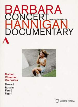 Barbara Hannigan: Concert & Documentary