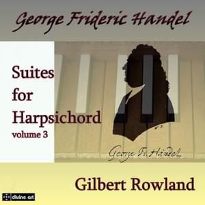Handel: Harpsichord Suites Volume 3