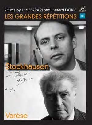 Les Grandes Répétitions: Stockhausen & Varèse