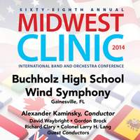 2014 Midwest Clinic: Buchholz High School Wind Symphony (Live)