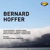 Bernard Hoffer: Concertos for Violin, Piano & English Horn