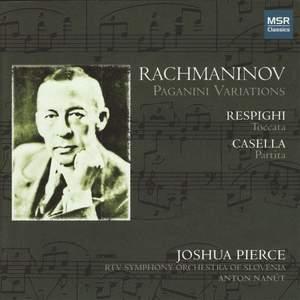Rachmaninov: Paganini Variations, Respighi: Toccata & Casella: Partita