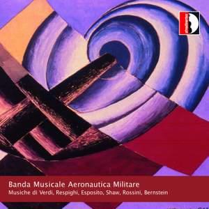 Musiche di Verdi, Respighi, Esposito, Shaw, Rossini, Bernstein