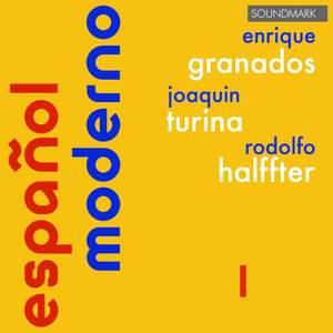 Español Moderno 1 - Enrique Granados, Joaquin Turina & Rodolfo Halffter Product Image