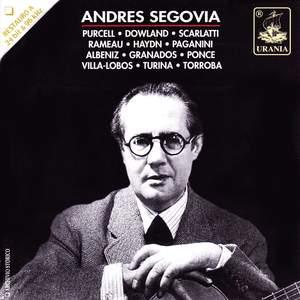 Segovia Plays: Purcell, Dowland, Scarlatti, Haydn, Paganini, Villa-Lobos and Others
