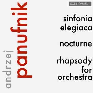 Andrzej Panufnik: Sinfonia Elegiaca, Nocturne & Rhapsody for Orchestra