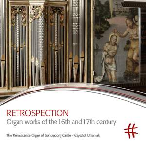Retrospection: Organ Works of the 16th & 17th Century