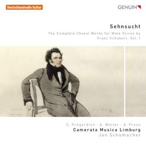 Sehnsucht: The Complete Choral Works for Male Voices by Franz Schubert Vol. 1