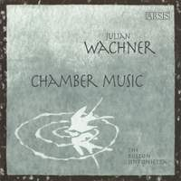 Julian Wachner: Chamber Music