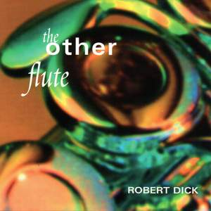 The Other Flute: Works by Dolphy, Dick, Varèse and Paganini