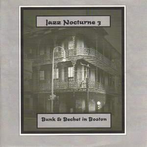 Jazz Nocturne 3 - Bunk & Bechet in Boston