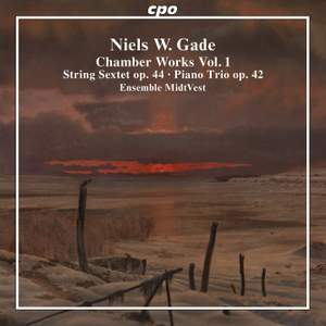 Gade: Chamber Works, Vol. 1