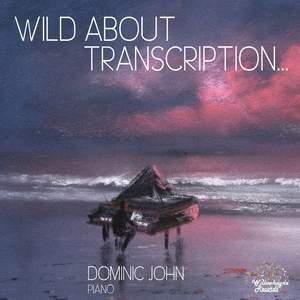 Wild About Transcription….
