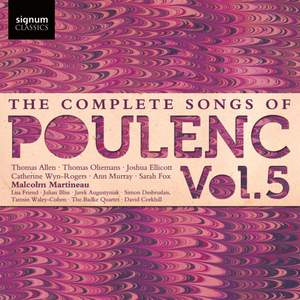 The Complete Songs of Francis Poulenc Volume 5