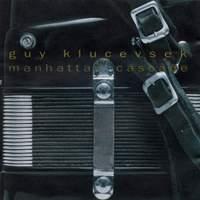 Guy Klucevsek - Manhattan Cascade