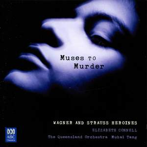 Muses to Murder - Wagner and Strauss Heroines