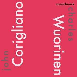 John Corigliano and Charles Wuorinen Premiere Recordings