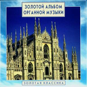 Golden Classics. Gold Album Of Organ Music (CD1)