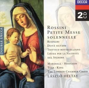 Rossini: Petite Messe Solenelle, Respighi: Deite Silvane etc.