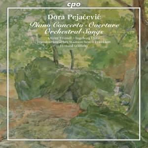 Dora Pejačević: Piano Concerto, Overture & Orchestral Songs