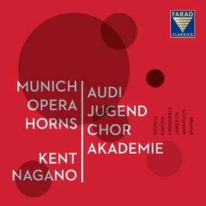 Munich Opera Horns & the Audi Jugendchorakademie: Kent Nagano