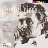 Anatol Vieru: Symphony No. 6, Op. 112 'Exodus' & Memorial, Op. 118