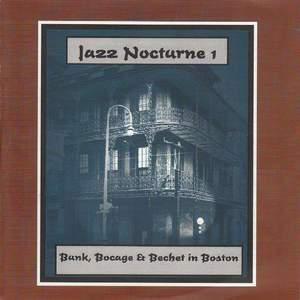 Jazz Nocturne 1 - Bunk, Bocage & Bechet in Boston