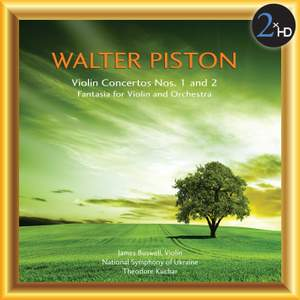 Piston: Violin Concertos Nos. 1 & 2 and Fantasia for Violin & Orchestra