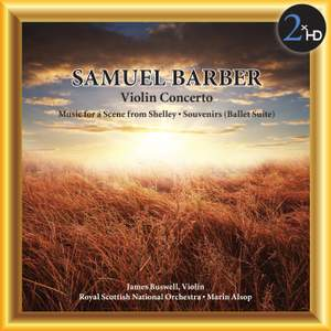 Barber: Violin Concerto - Music for a Scene from Shelley - Souvenirs