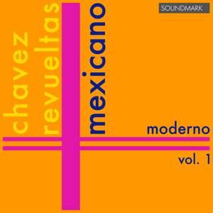 Mexicano Moderno, Vol. 1: Carlos Chavez, Silvestre Revueltas