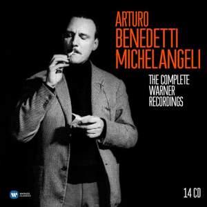 Arturo Benedetti Michelangeli: The Complete Warner Recordings
