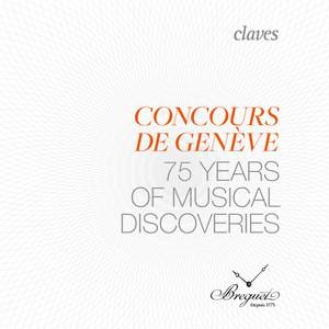 Geneva Music Competition: 75 Years of Musical Discoveries (Live Recording) Product Image