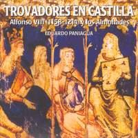 Trovadores En Castilla. Alfonso VIII (1158-1214) Y Los Almohades