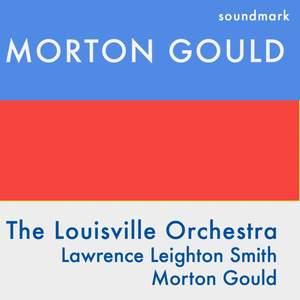 Morton Gould: Symphony of Spirituals, Columbia, Flourishes and Galop, Housewarming