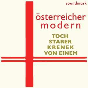 österreicher modern - austrian modern premiere recordings: Ernst Krenek, Ernst Toch, Gottfried Von Einem and Robert Starer